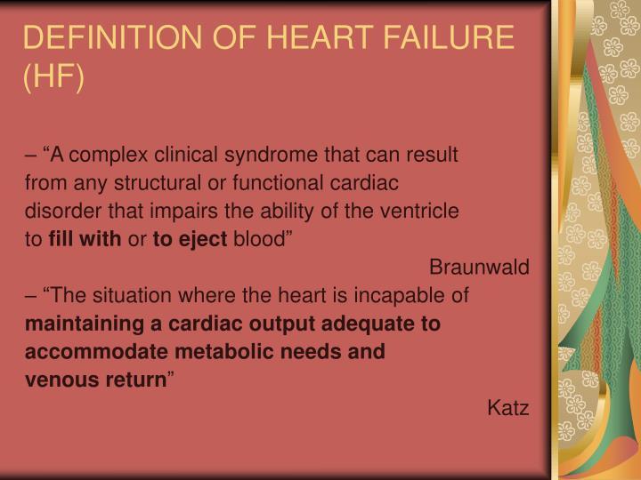 DEFINITION OF HEART FAILURE (HF)