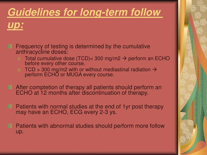 Guidelines for long-term follow up: