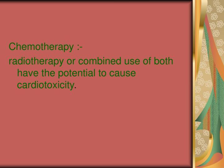 Chemotherapy :-