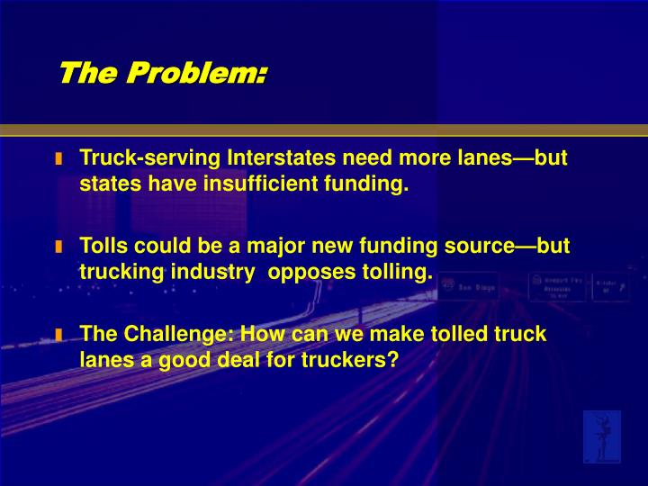 Truck-serving Interstates need more lanes—but states have insufficient funding.