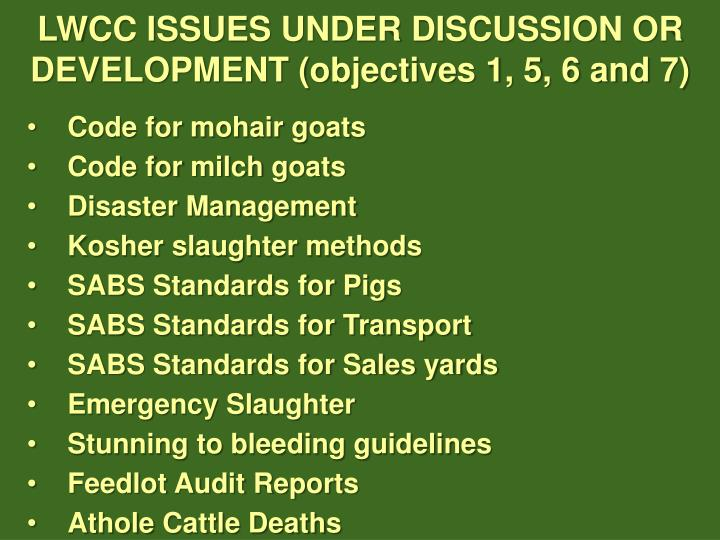 LWCC ISSUES UNDER DISCUSSION OR DEVELOPMENT