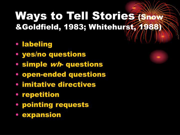 Ways to Tell Stories