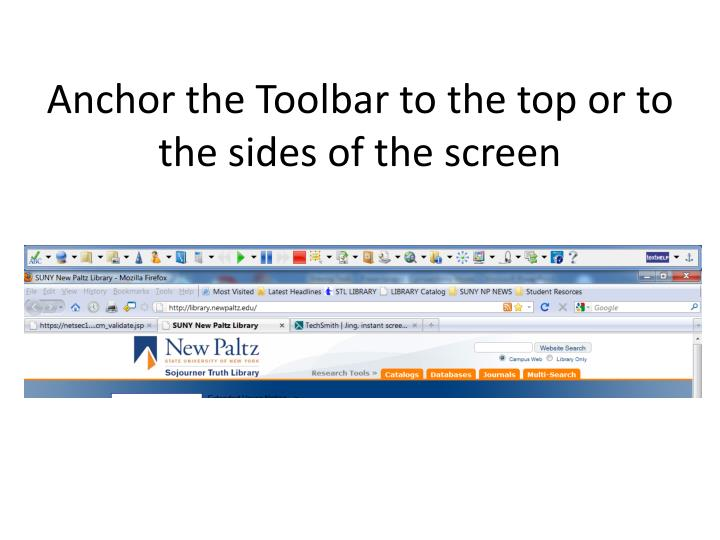 Anchor the Toolbar to the top or to the sides of the screen