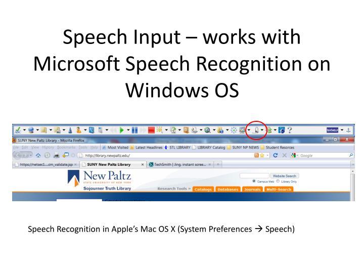 Speech Input – works with Microsoft Speech Recognition on Windows