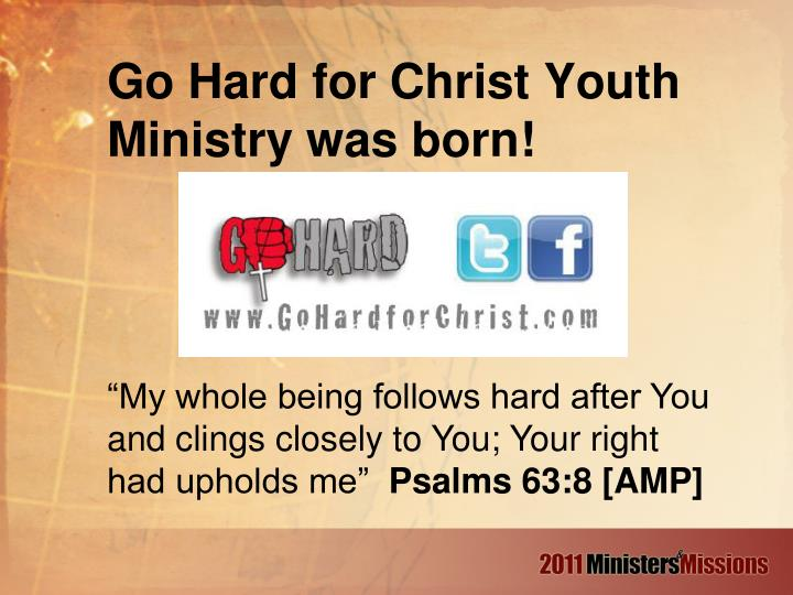 Go Hard for Christ Youth Ministry was born!