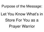 purpose of the message let you know what s in store for you as a prayer warrior