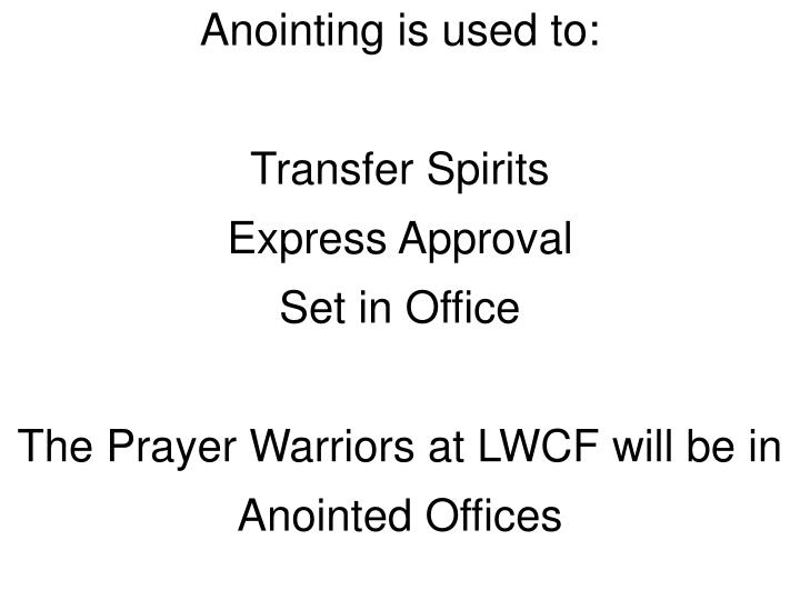 Anointing is used to: