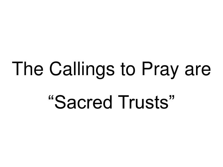 The Callings to Pray are