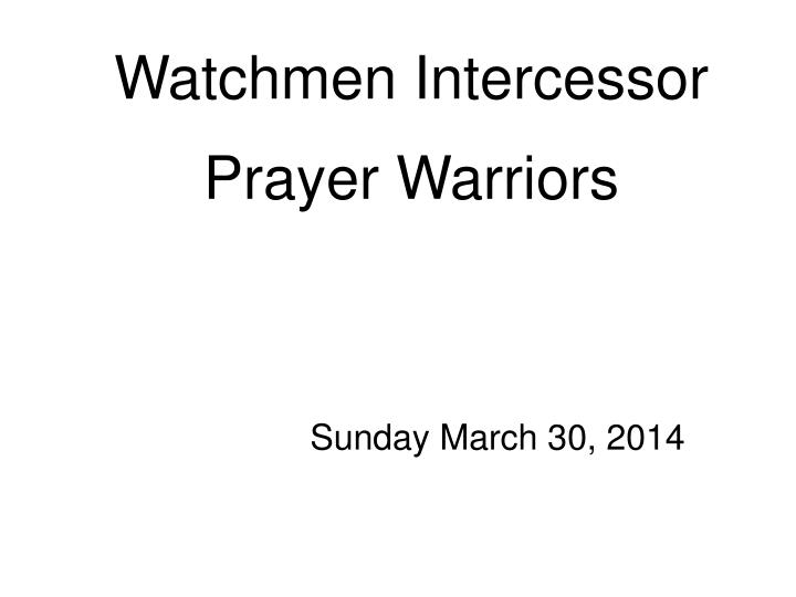 Watchmen intercessor prayer warriors