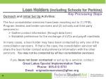 loan holders including schools for perkins key processing steps