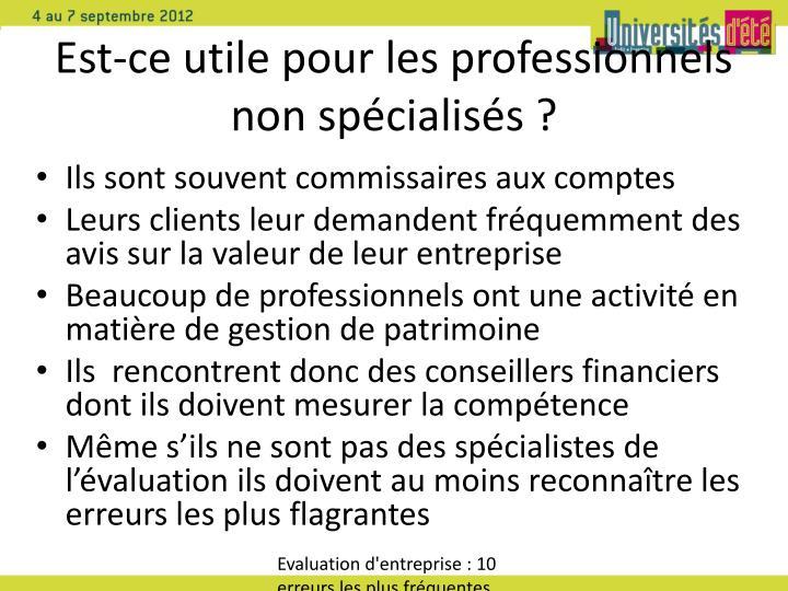 Est-ce utile pour les professionnels non spécialisés ?