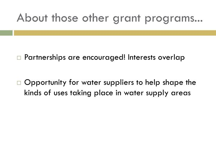 About those other grant programs...