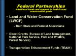 federal partnerships additional funds and support to further land conservation goals