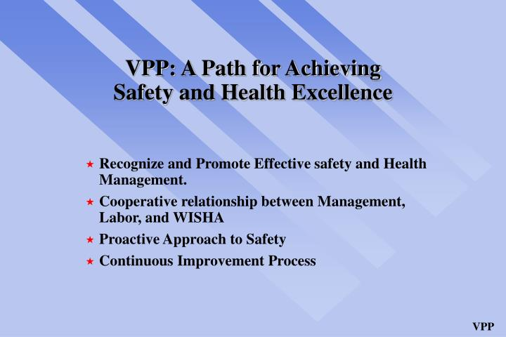 Vpp a path for achieving safety and health excellence