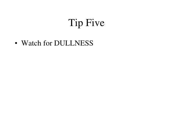 Tip Five