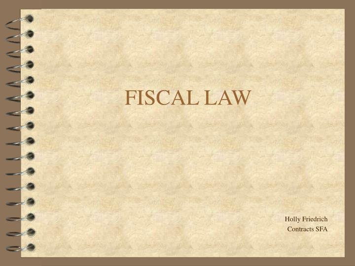 FISCAL LAW