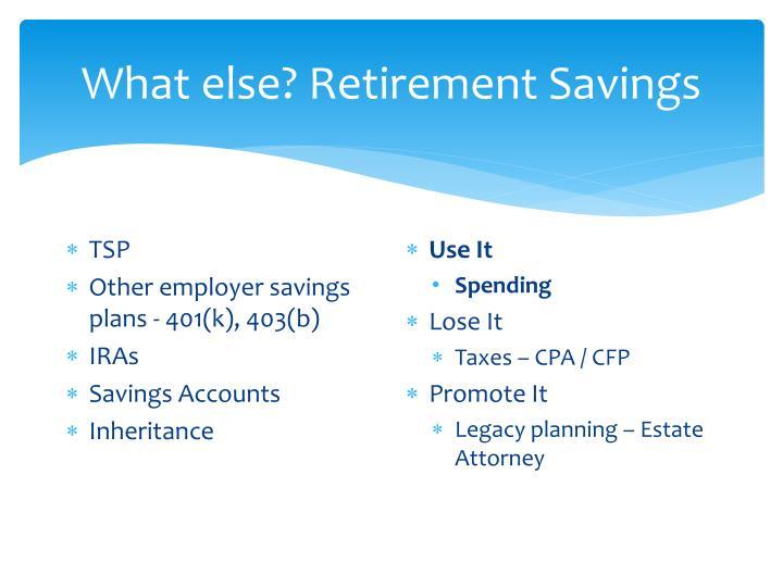 What else? Retirement Savings