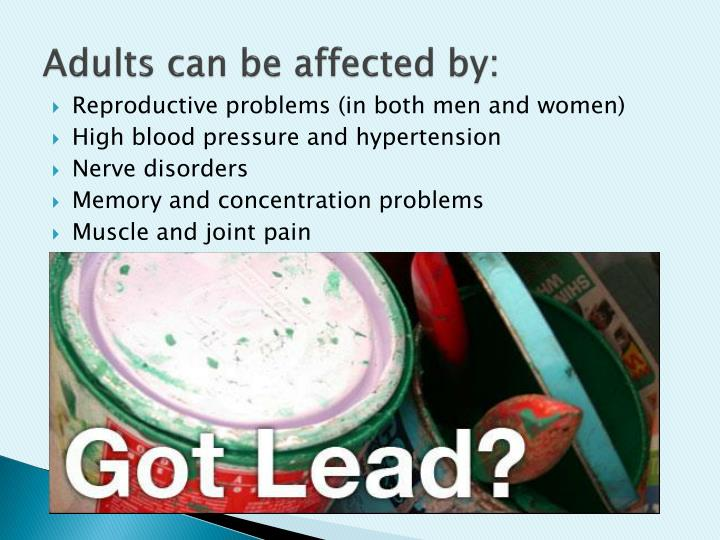 Adults can be affected by: