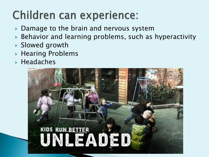 Children can experience:
