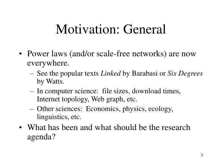 Motivation: General