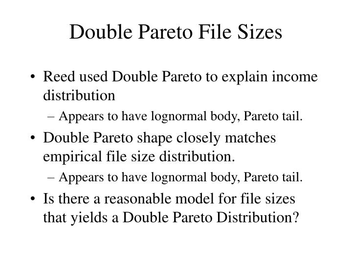 Double Pareto File Sizes