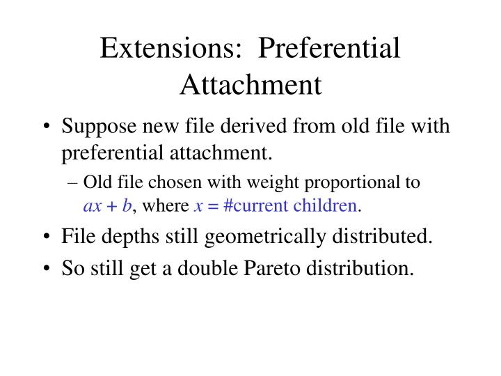 Extensions:  Preferential Attachment