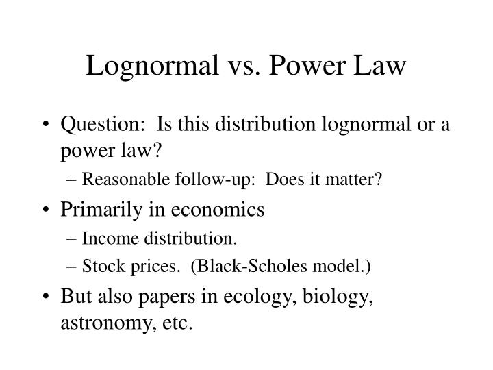 Lognormal vs. Power Law