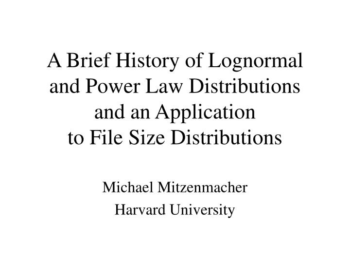 A Brief History of Lognormal and Power Law Distributions