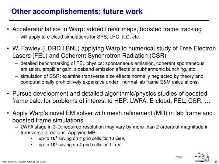 Other accomplishements; future work
