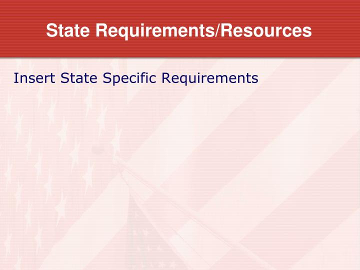 State Requirements/Resources