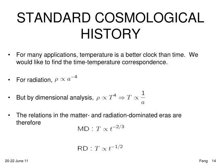 STANDARD COSMOLOGICAL HISTORY