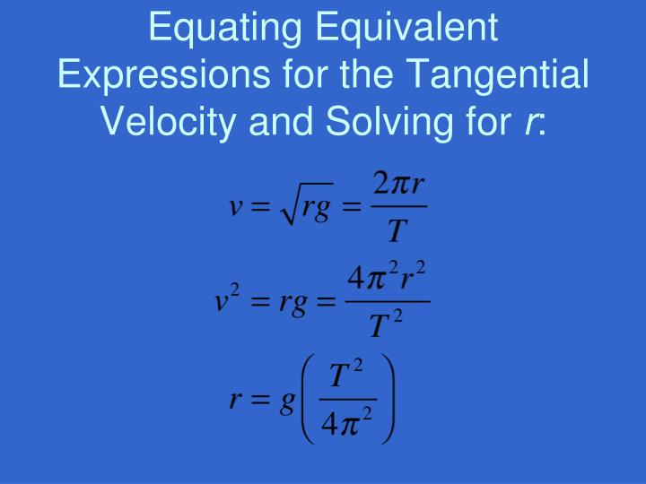 Equating Equivalent Expressions for the Tangential Velocity and Solving for