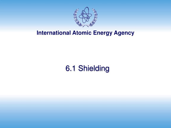 6.1 Shielding