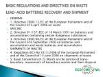 basic regulations and directives on waste lead acid batteries recovery and shipment