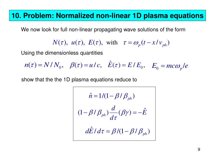 We now look for full non-linear propagating wave solutions of the form