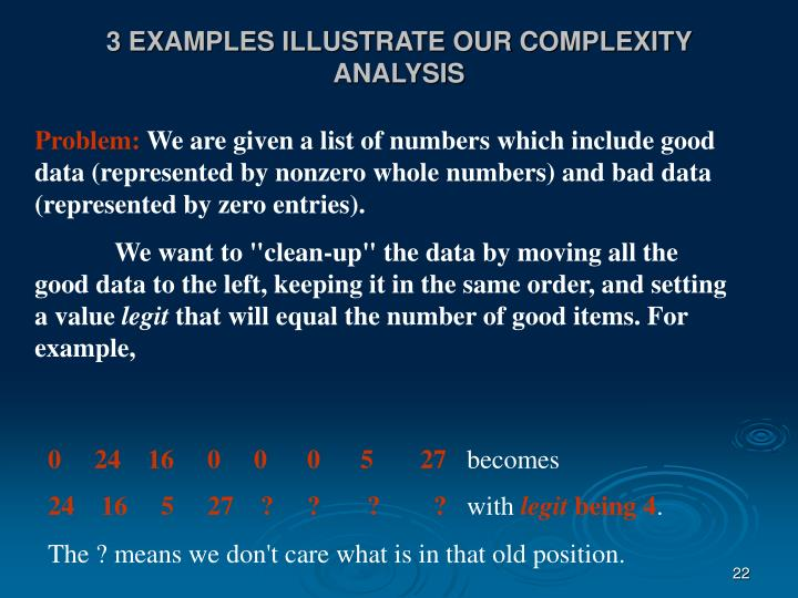 3 EXAMPLES ILLUSTRATE OUR COMPLEXITY ANALYSIS