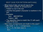 best case for pattern matching