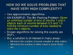 how do we solve problems that have very high complexity