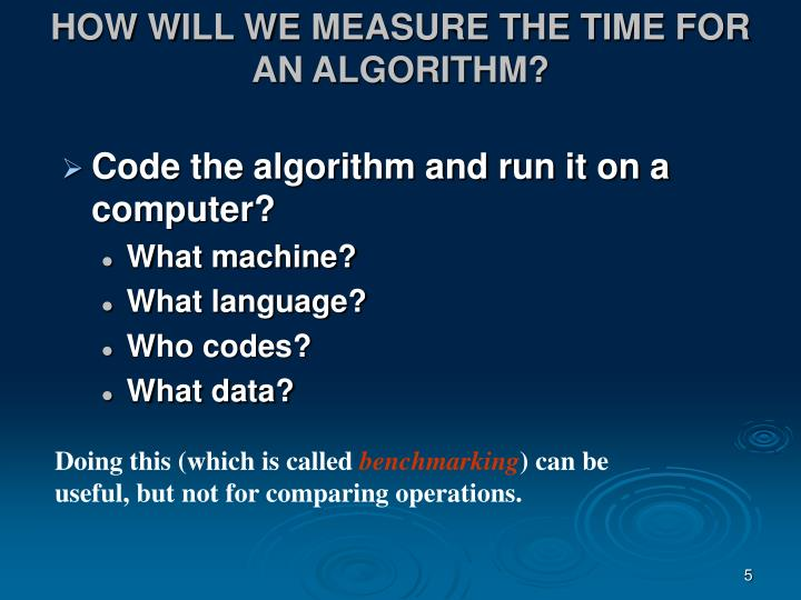 HOW WILL WE MEASURE THE TIME FOR AN ALGORITHM?