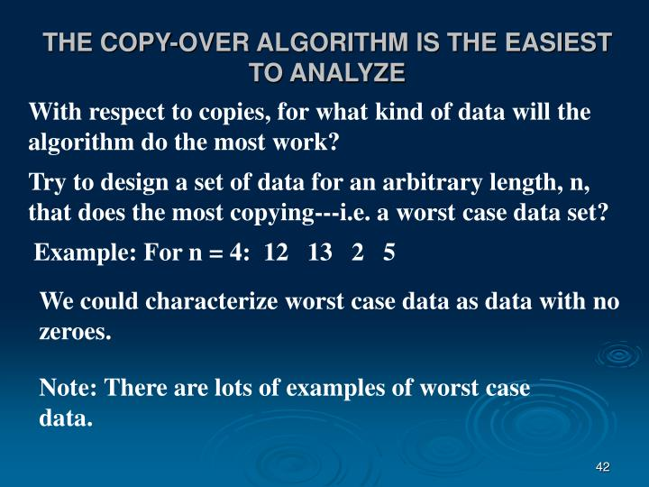 THE COPY-OVER ALGORITHM IS THE EASIEST TO ANALYZE