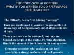 the copy over algorithm what if you wanted to do an average case analysis