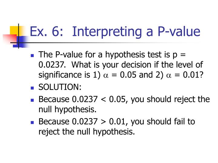 Ex. 6:  Interpreting a P-value