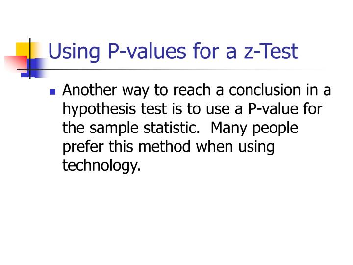 Using P-values for a z-Test