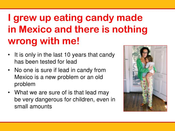 I grew up eating candy made