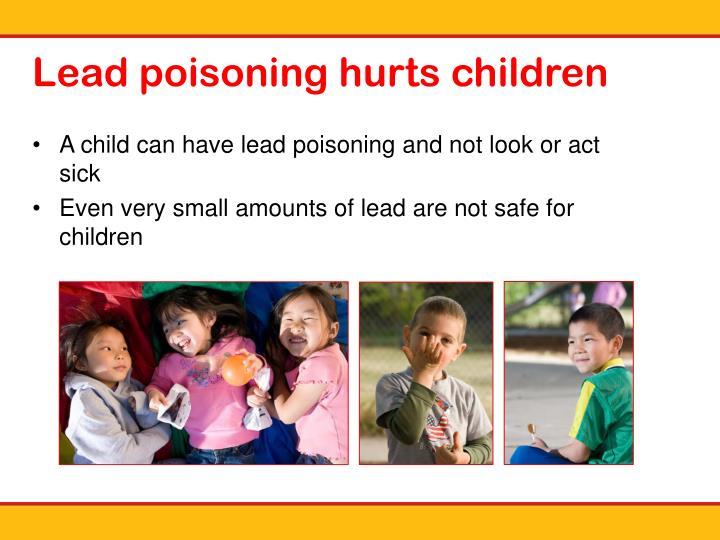Lead poisoning hurts children