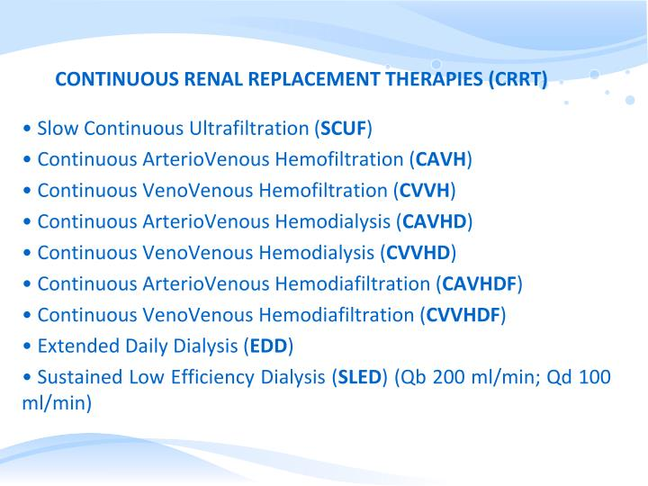CONTINUOUS RENAL REPLACEMENT THERAPIES (CRRT)