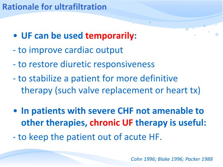 Rationale for ultrafiltration