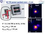 40 tw power guided over 3 cm