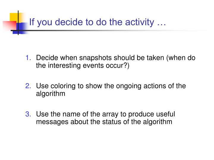 If you decide to do the activity …