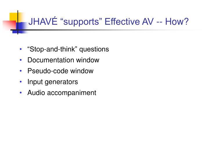 """JHAVÉ """"supports"""" Effective AV -- How?"""